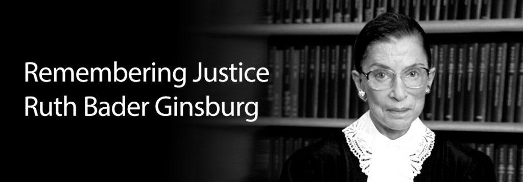 Remembering Justice Ruth Bader Ginsburg.